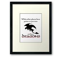 We Have Dragons (Red) Framed Print