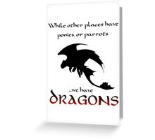We Have Dragons (Red) Greeting Card