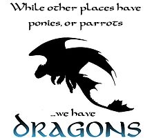 We Have Dragons (Blue) by SarahJane221B