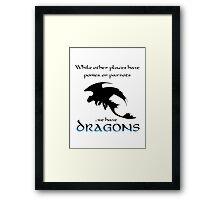 We Have Dragons (Blue) Framed Print