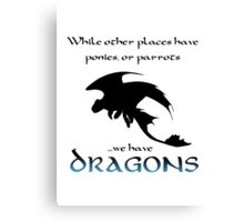 We Have Dragons (Blue) Canvas Print