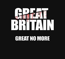 Brexit, Great Britain, Great No More Unisex T-Shirt