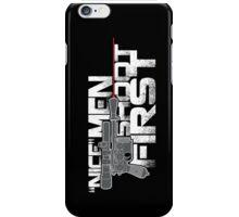 Nice Men Shoot First iPhone Case/Skin