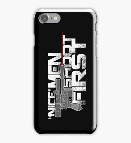 Nice Men Shoot First iPhone Case/Skin