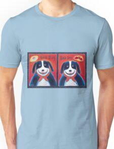 Good Dog-Bad Dog Unisex T-Shirt