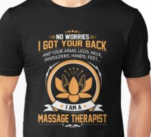 Massage - No Worries I Got Your Back And Your Arms,legs,neck Unisex T-Shirt