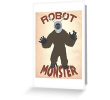 Robot Monster! Greeting Card