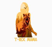 T-rex Mama Unisex T-Shirt