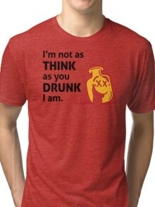 Im Not Drunk Tri-blend T-Shirt