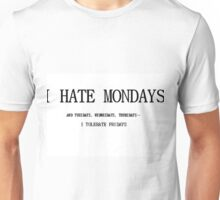 I hate Mondays Unisex T-Shirt