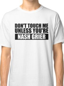 don't touch - NG Classic T-Shirt