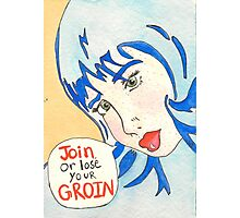Join Or Lose Your Groin Photographic Print