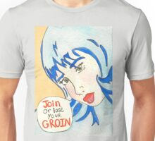 Join Or Lose Your Groin Unisex T-Shirt