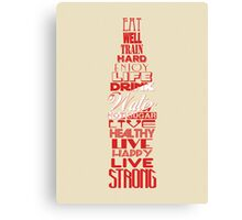 Live Strong Canvas Print