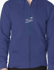 Live Strong - water Zipped Hoodie