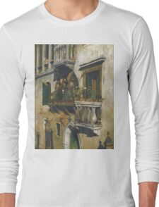 William Merritt Chase - Venice 1877. House landscape: city view, streets, building, balcony, window, cityscape, architecture, construction, travel , panorama, buildings Long Sleeve T-Shirt