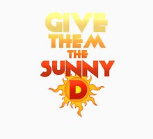 Give Them The Sunny D Unisex T-Shirt