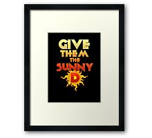 Give Them The Sunny D Framed Print