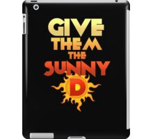 Give Them The Sunny D iPad Case/Skin