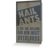 Hail Ants! Greeting Card