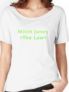 Mitch Jones - The Law Women's Relaxed Fit T-Shirt