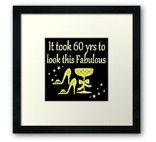 GOLD IT TOOL 60 YEARS TO LOOK THIS FABULOUS  Framed Print