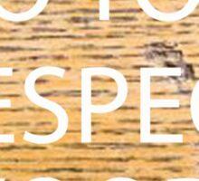 Do You Respect Wood ?  Sticker