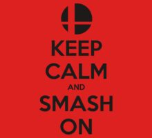 Keep Calm Smash On 2 by Astrom