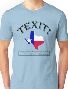 TEXAS TEXIT! (With famous Sam Houston quote...) Unisex T-Shirt