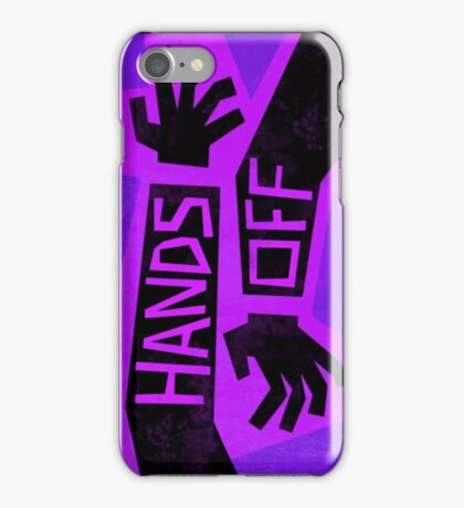 Hands off iPhone Case/Skin