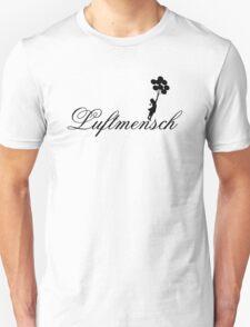Luftmensch: a dreamer Unisex T-Shirt