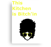 This kitchen is Bitch'in Canvas Print