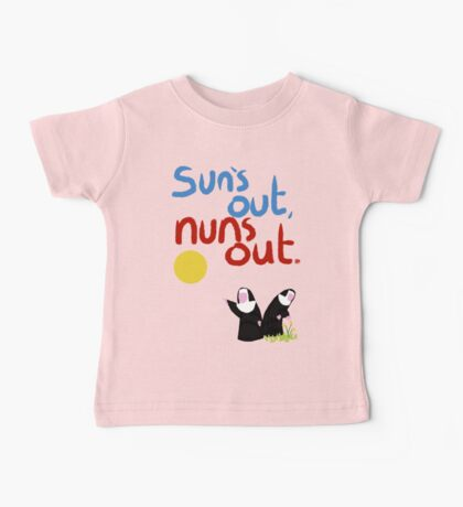 Sun's out, nuns out. Baby Tee