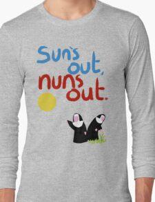 Sun's out, nuns out. Long Sleeve T-Shirt