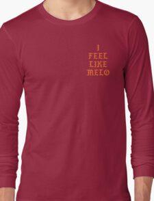 I FEEL LIKE MELO Long Sleeve T-Shirt