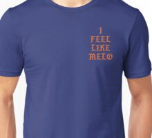 I FEEL LIKE MELO Unisex T-Shirt
