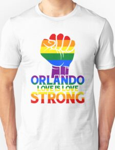 Orlando Strong Love Is Love Unisex T-Shirt