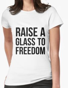 Hamilton - Raise a Glass to Freedom Womens Fitted T-Shirt