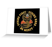 Cobra kai - Strike First Strike Hard No Mercy Greeting Card