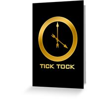 Catching Fire Tick Tock Shirt  Greeting Card