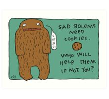 Sad Golems Need Cookies Art Print