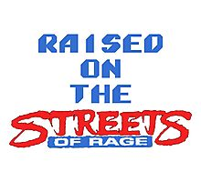 Raised on the Streets of Rage Photographic Print