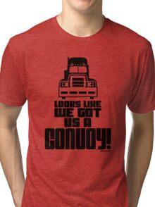 Looks Like We Got Us A Convoy! Tri-blend T-Shirt