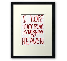 I Hope They Play Stairway to Heaven -Red Framed Print