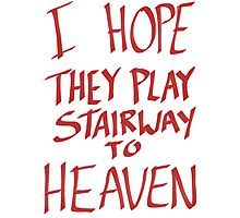 I Hope They Play Stairway to Heaven -Red Photographic Print