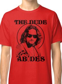 The Dude Abides - The Big Lebowski Classic T-Shirt