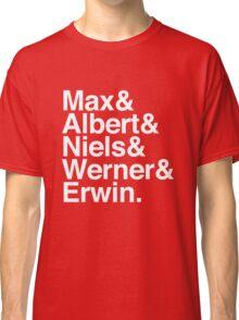 Fathers of Quantum Mechanics Classic T-Shirt