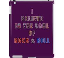 I believe in the Soul of Rock & Roll iPad Case/Skin