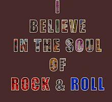 I believe in the Soul of Rock & Roll by RockSky-Comics