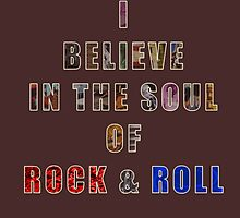 I believe in the Soul of Rock & Roll by RockSky-Comics